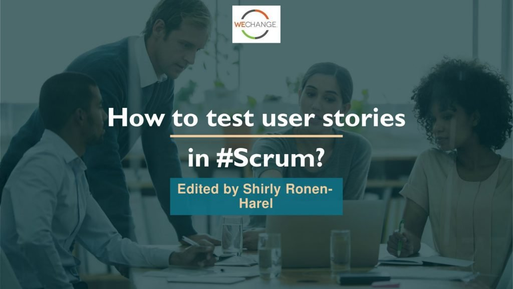 32a805f320b1acf929a634366f3577b6 0 compressed 1024x576 How to test user stories in Scrum?